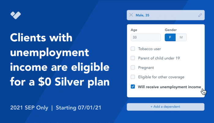 Starting 7/1/21: Clients with unemployment income are eligible for a $0 Silver plan